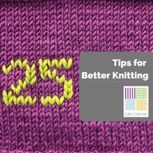 25 Tips for Better Knitting