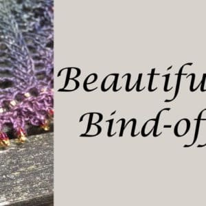Beautiful Beaded Bind-offs - a techniques class