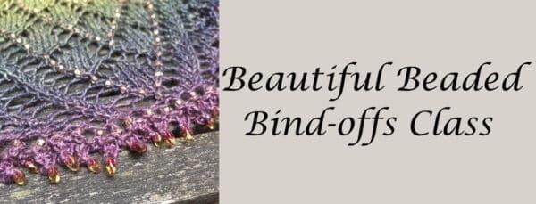 Beautiful Beaded Bind-offs - a techniques class